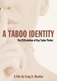 Taboo Identity: The Revolution of Kay Taylor Parker