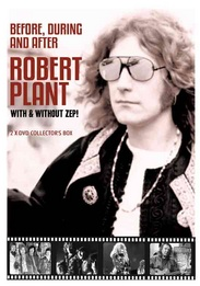 Robert Plant: Before, During & After