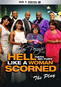 Tyler Perry's Hell Hath No Fury Like a Woman Scorned: The Play