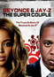 Beyonce & Jay Z: The Super Couple